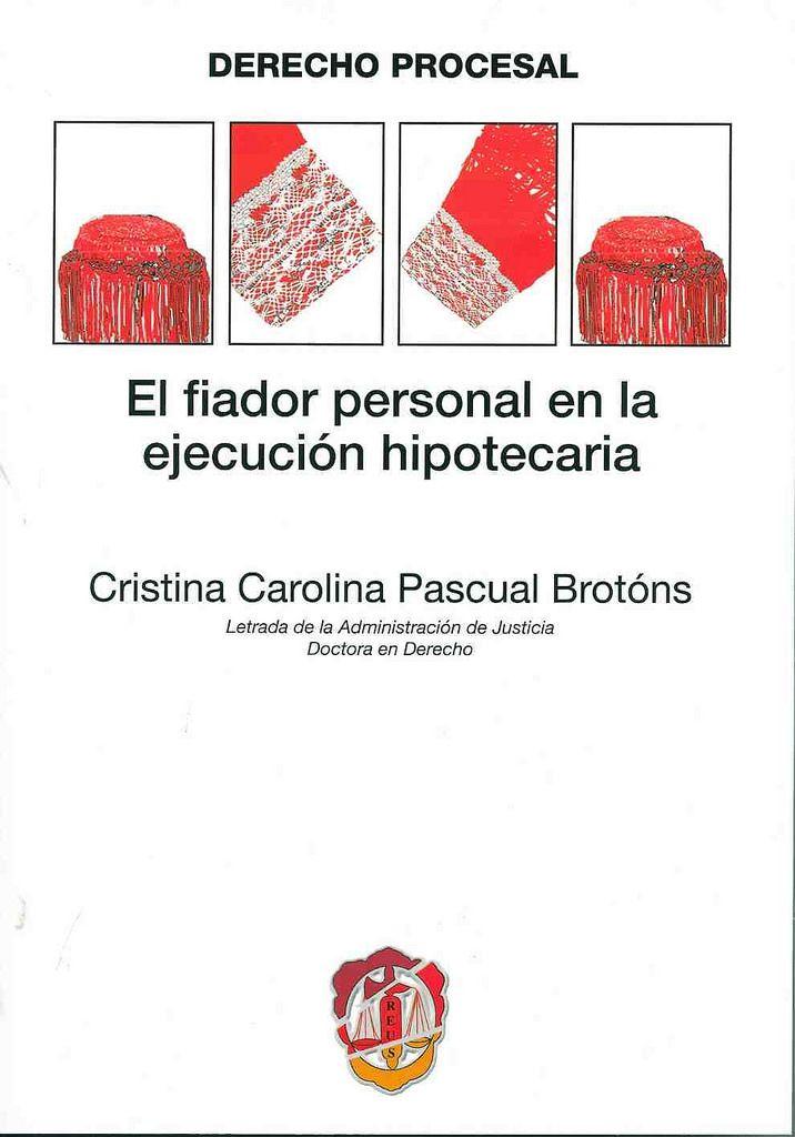 https://flic.kr/p/AhhRFa | El fiador personal en la ejecución hipotecaria / Cristina carolina Pascual Brotóns, 2015 | encore.fama.us.es/iii/encore/record/C__Rb2681174?lang=spi