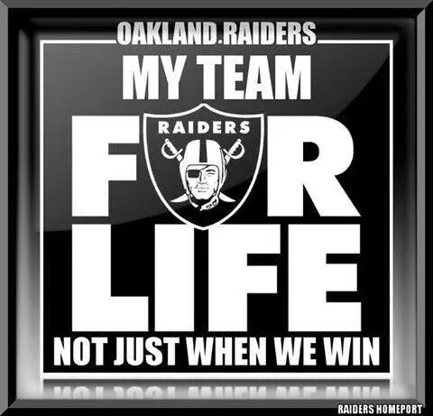 Raider fan for life...The realist fanz!...Stay  with whatever team you rep!