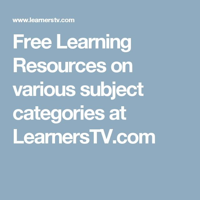 Free Learning Resources on various subject categories at LearnersTV.com