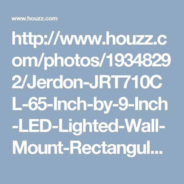 http://www.houzz.com/photos/19348292/Jerdon-JRT710CL-65-Inch-by-9-Inch-LED-Lighted-Wall-Mount-Rectangular-Mirror-contemporary-makeup-mirrors