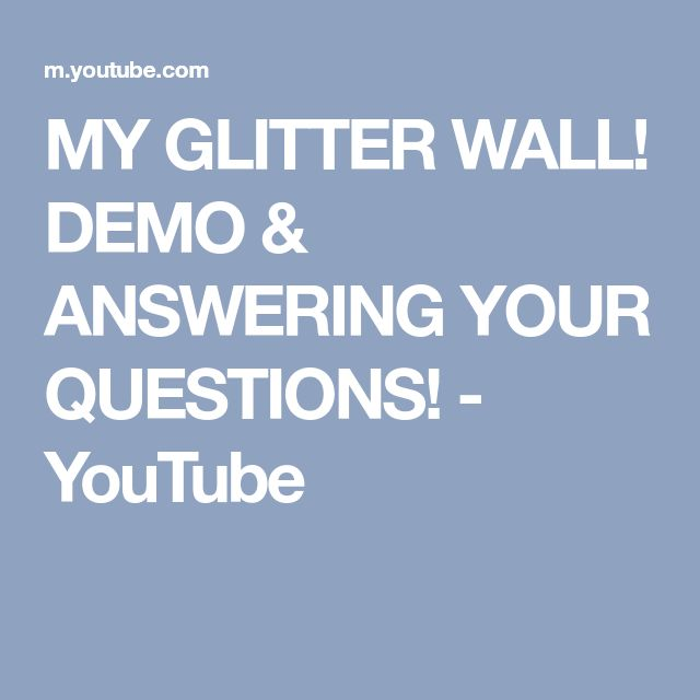 MY GLITTER WALL! DEMO & ANSWERING YOUR QUESTIONS! - YouTube #GlitterWalls