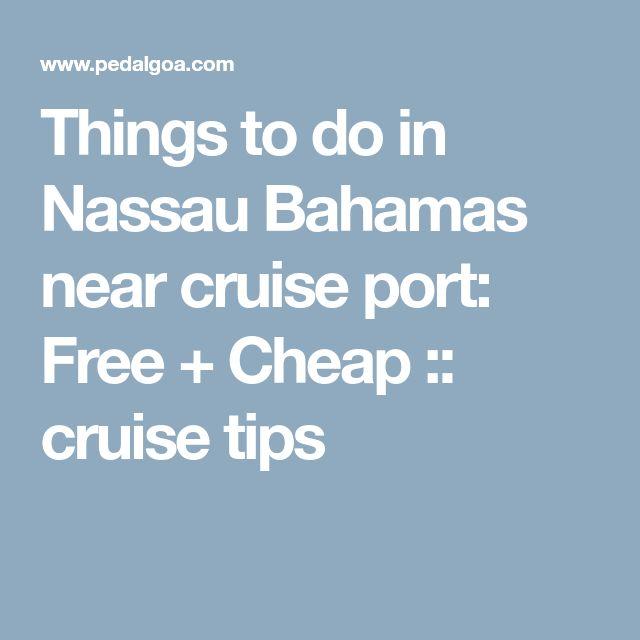 Things to do in Nassau Bahamas near cruise port: Free + Cheap :: cruise tips