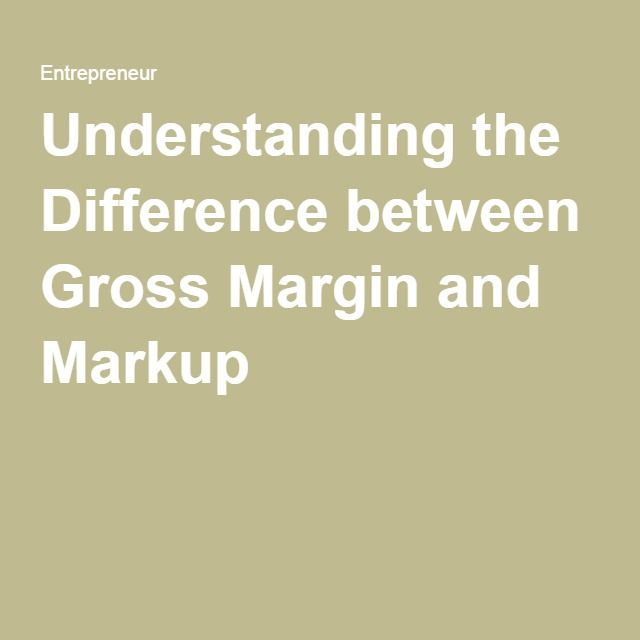 Understanding the Difference between Gross Margin and Markup