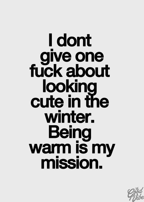 Yes!!!! This is me all the way. I am not a fan of the winter or cold weather PERIOD!! I was made for the summer sun.
