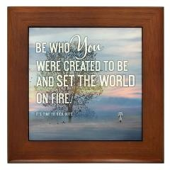 Framed Tile > 2013 Be Who You Were Created To Be + Gifts > TimeToKickBuTs Store $12.99