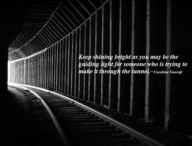 Quotes About Shining Light: 1000+ Images About LIGHT AT THE END OF THE TUNNEL On