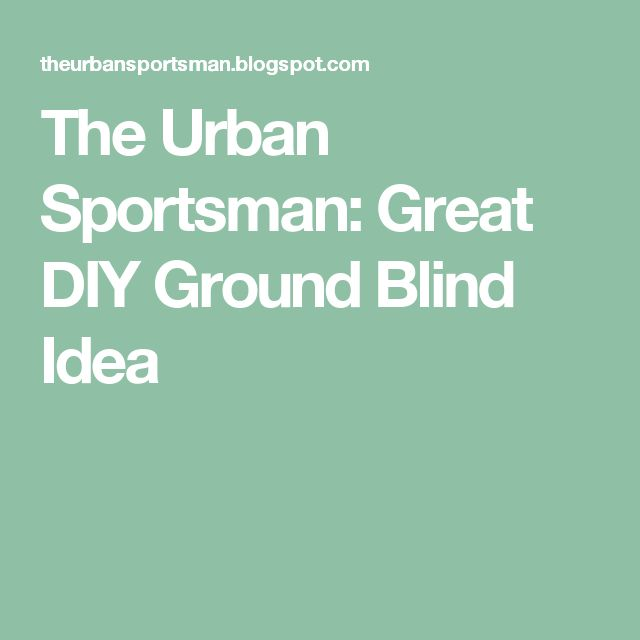 Pvc Projects For The Outdoorsman: 1000+ Ideas About Ground Blinds On Pinterest