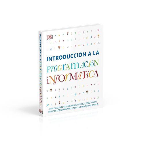 Una de las principales apuestas de la editorial DK para el próximo curso es el libro 'Introducción a la programación informática', una sencilla guía visual para niños de a partir