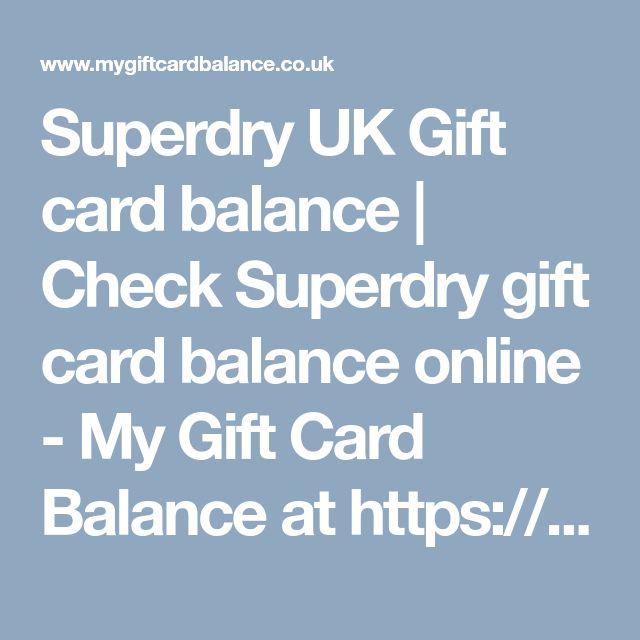 Superdry UK Gift card balance   Check Superdry gift card balance online - My Gift Card Balance at https://www.mygiftcardbalance.co.uk/fashion/superdry-giftcard-balance-check-superdry-gift-card-balance-online/