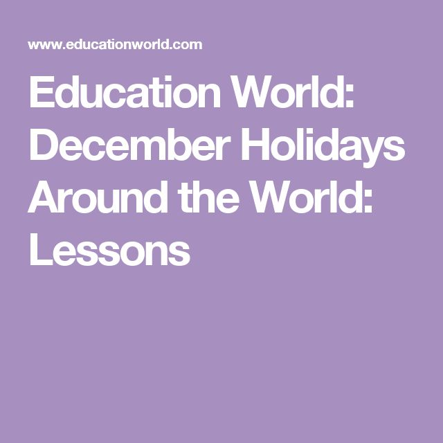 Education World: December Holidays Around the World: Lessons