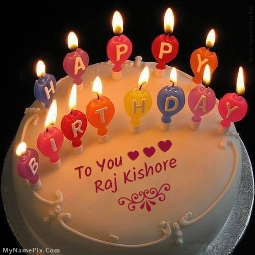 The Name Raj Kishore Is Generated On Candles Happy Birthday Cake
