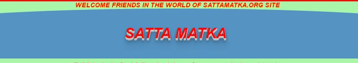 http://sattamatka.org/               SATTA MATKA | SATTAMATKA | DPBOSS | SATTA KING | KALYAN MATKA          Satta matka org.com is worlds no. 1 satta matka result website . This site is designed by sattaking the makers of satta batta matka website . Here you will get fastest sattamatka result and sattaking result by no 1 satta matka result king , all types of fix sattamatka guessing, tips, game, forum, charts available here.