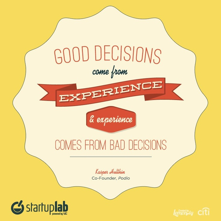 """""""Good decisions come from experience and experience comes from bad decisions."""" #quotes #design #yec"""