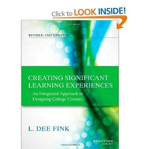 L. Dee Fink's Creating Significant Learning Experiences resonates for a lot of the faculty I work with.