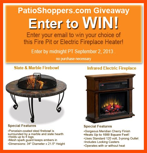 Enter To Win A Fire Pit Or An Electric Fireplace Heater From Www. PatioShoppers.