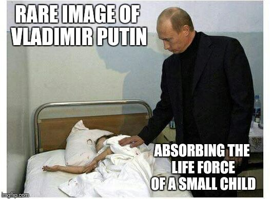 Rare image of Putin.... | RARE IMAGE OF VLADIMIR PUTIN ABSORBING THE LIFE FORCE OF A SMALL CHILD | image tagged in vladimir putin,russia,funny,memes | made w/ Imgflip meme maker