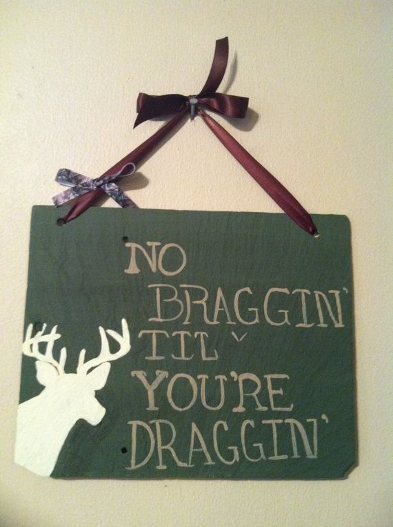 Hunting Sign, Hunting Home decor, Yard sign, Deer sign, No Draggin