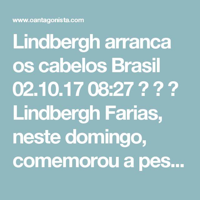 """Lindbergh arranca os cabelos Brasil  02.10.17 08:27    Lindbergh Farias, neste domingo, comemorou a pesquisa Datafolha, que mostrou Lula com 35% do eleitorado.  Ele disse para a coluna Painel:  """"Os que diziam que Lula estava morto depois de Palocci devem estar arrancando os cabelos"""".  A mesma pesquisa, nesta segunda-feira, apontou que 54% dos brasileiros querem ver Lula preso.  Lindbergh Farias deve ter ficado careca de ontem para hoje."""