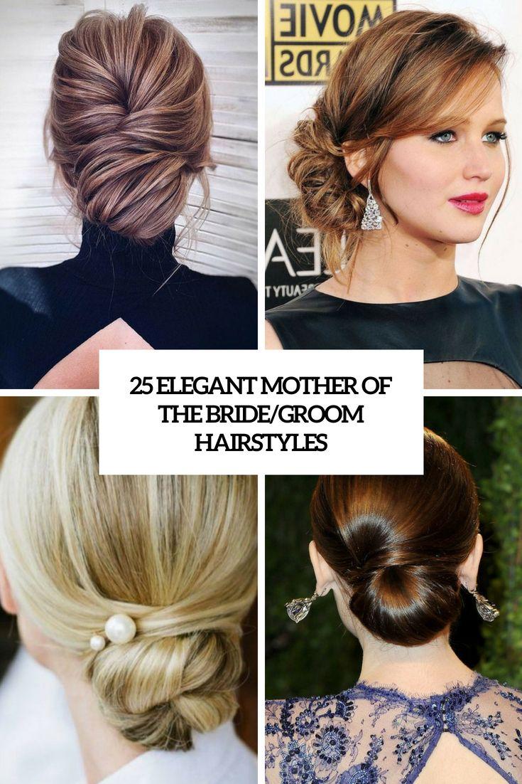 25 Elegant Mother Of The Bride Groom Hairstyles Wedding Mother Of The Groom Hairstyles Mother Of The Bride Hair Mother Of The Groom Updos