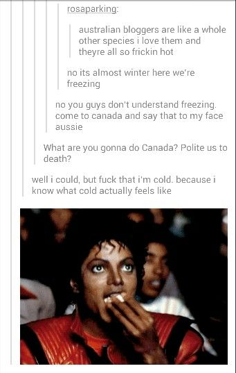 Lemme get the popcorn-Canada-yes, Canada, his having a fight with Australia.