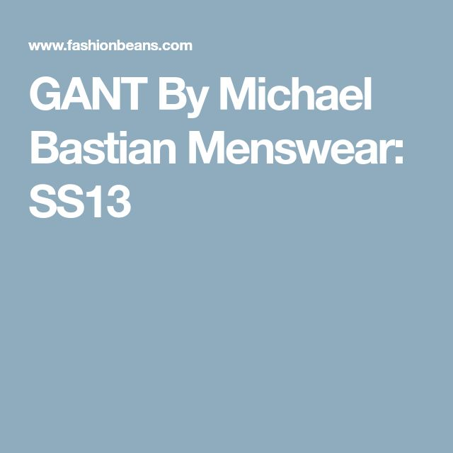 GANT By Michael Bastian Menswear: SS13