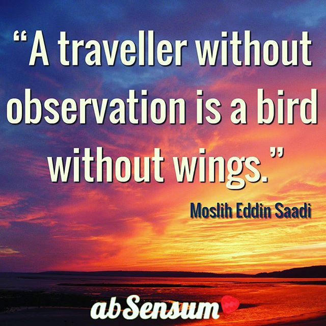 """""""A traveller without observation is a bird without wings."""" •••••••••••••••••••••••••••••••••••••••••••••••••••••••••••••••••••••••••••••••••••••••••• ••••••••••••••••••••••••••••••••••••••••••••••••••••••••••••••••••••••••••••••••••••••••••  JOIN NOW the #EmotionalTravellers of #abSensum and discover how to #travel in an emotional way-->> https://www.facebook.com/groups/emotionaltravellers.en/"""