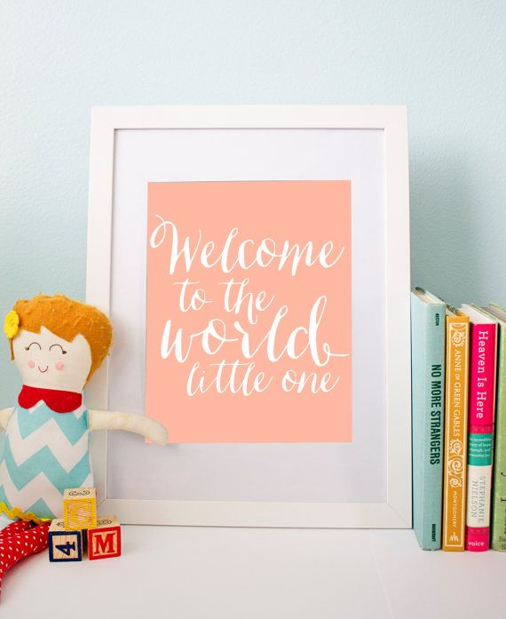 Welcome to the World Little One Print - Nursery Wall Art - Baby Shower Sign