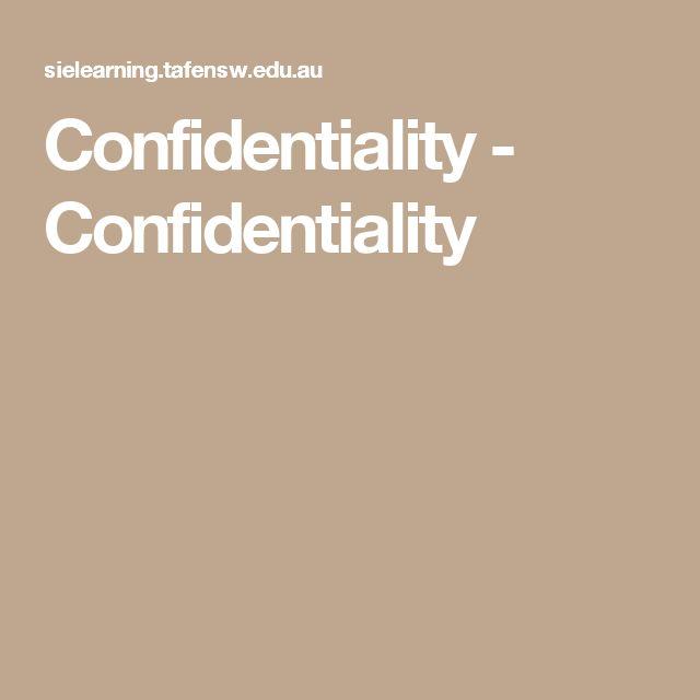 Confidentiality - Confidentiality