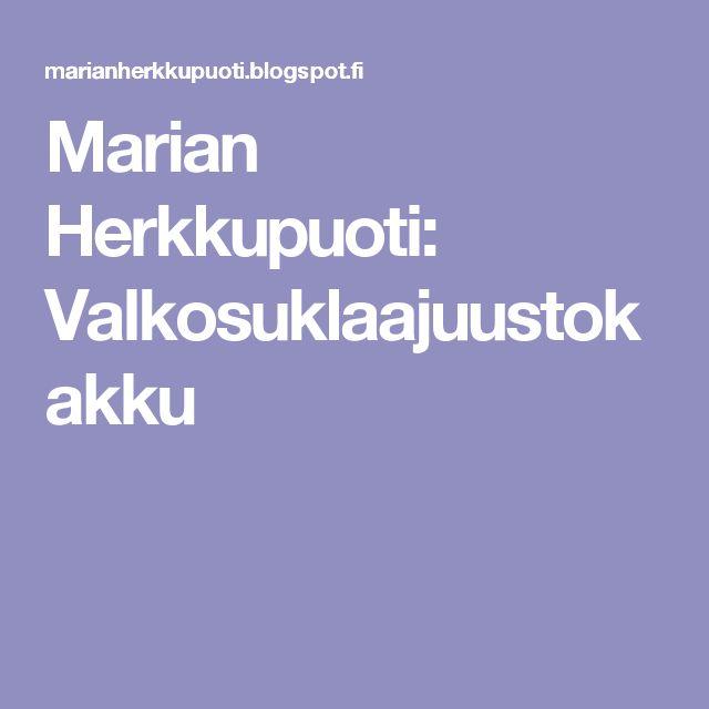 Marian Herkkupuoti: Valkosuklaajuustokakku