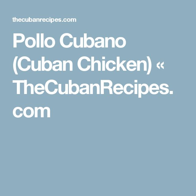 Pollo Cubano (Cuban Chicken) « TheCubanRecipes.com