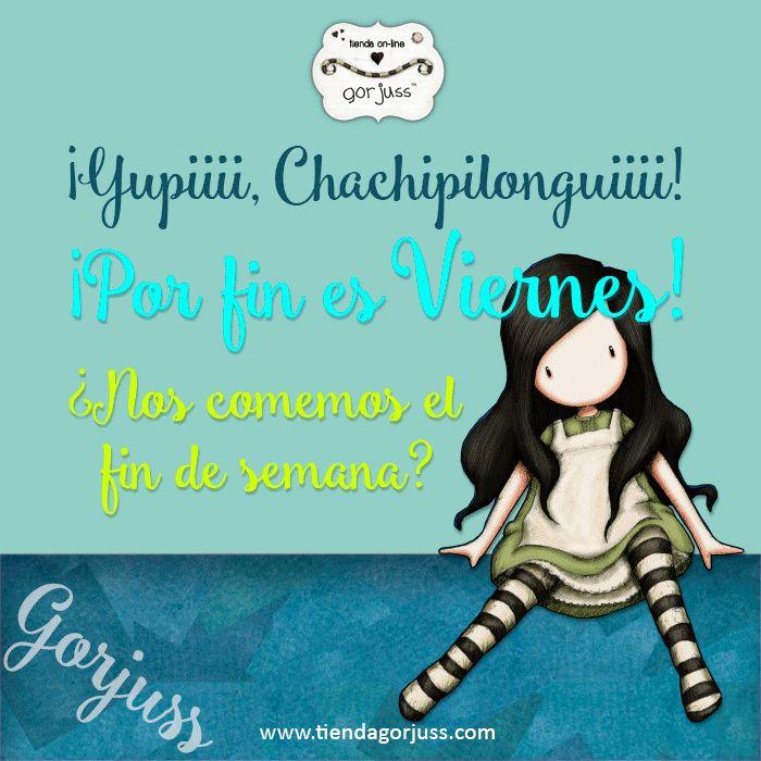 ¡¡¡Por fin es viernes!!! Sí, sí, sí... el finde ya está aquí!  #gorjuss #santoro #felizviernes #frases #felizfindesemana