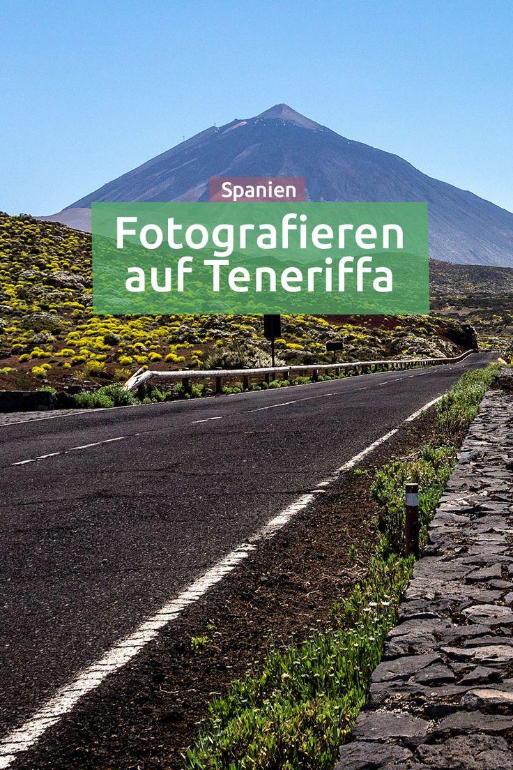 Teneriffa: Reisebericht und was du dort Fotografieren kannst