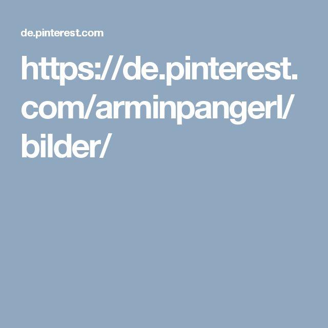 https://de.pinterest.com/arminpangerl/bilder/