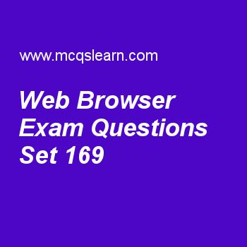 Practice test on web browser, general knowledge quiz 169 online. Practice GK exam's questions and answers to learn web browser test with answers. Practice online quiz to test knowledge on web browser, blood cell production, max born, francis crick, cell division worksheets. Free web browser test has multiple choice questions as name of first popular web browser is, answers key with choices as ibm browser, google chrome, mozilla firefox and mosaic to test study skills. For learning, pract..