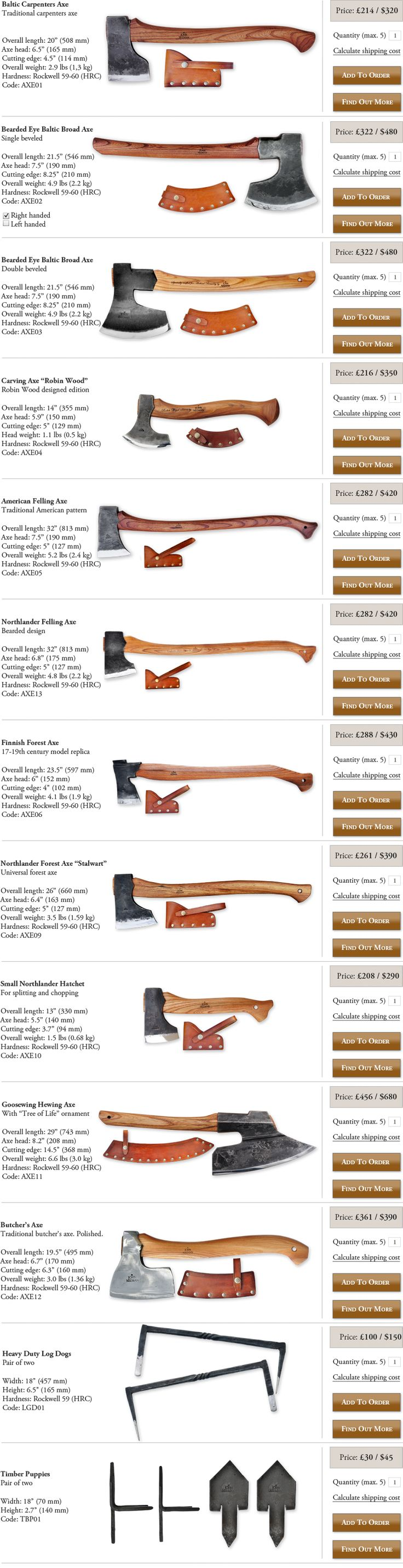 Neemantools. I like the carpenters axe, carving axe, American felling axe, and the Northlander forest axe.