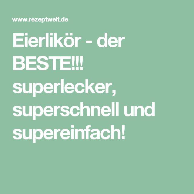Eierlikör - der BESTE!!! superlecker, superschnell und supereinfach!