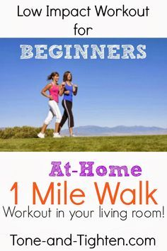 Low Impact Workout for Beginners - 1 Mile Walk to do at home from Tone-and-Tighten.com- perfect for those days when it's just too hot outside! #fitness #exercise