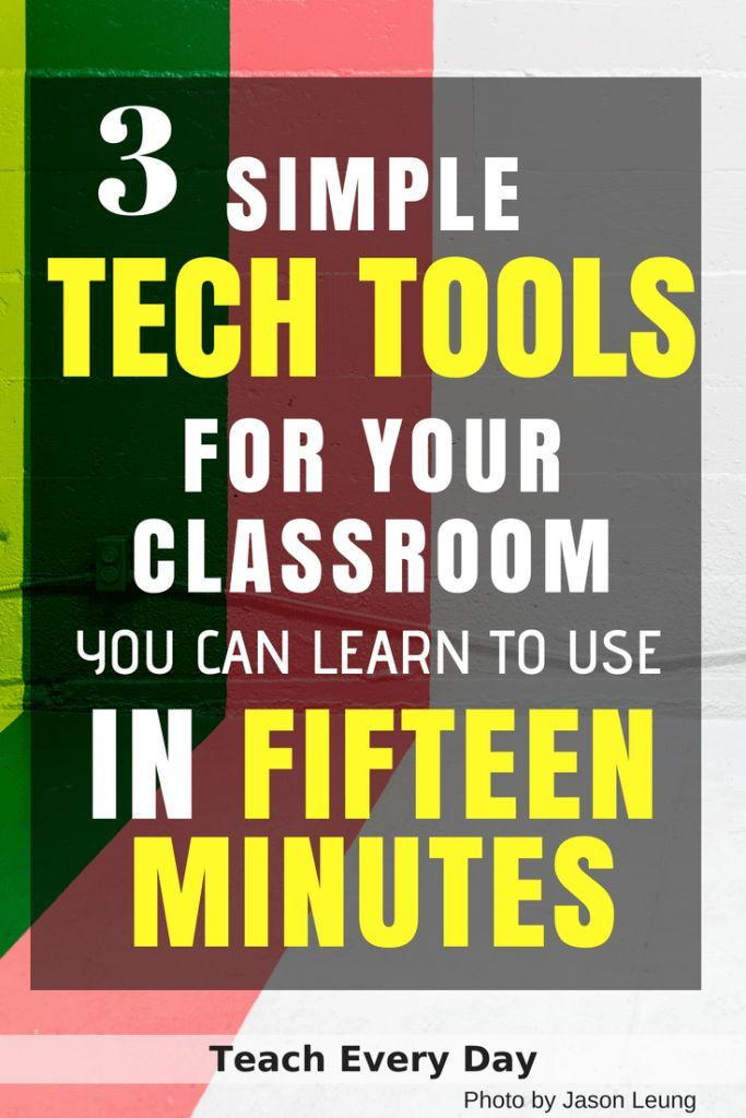 Using Technology in the Classroom – Three Simple Tools to Start With