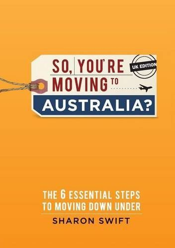 The 6 essential steps to moving Down Under. Dreaming of and escape Down Under? Daunted by the task ahead? No idea where to begin? Look no further than So, you're moving to Australia? This book navigates an invaluable 6 step process for those moving from the UK to Australia. From planning your move, the emotional journey, through to the practicalities at each step of the transition, you'll know what to expect and when.