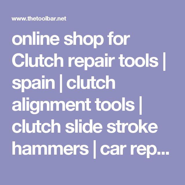 online shop for Clutch repair tools | spain | clutch alignment tools | clutch slide stroke hammers | car repair clutch | mechanics tools |