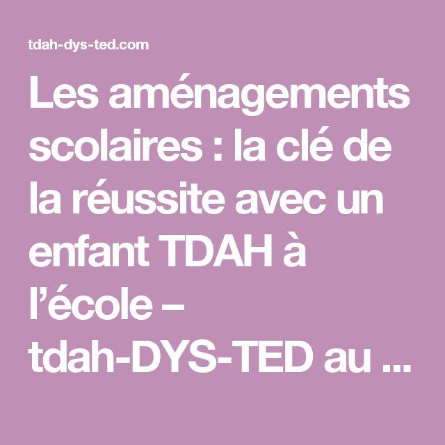 Les aménagements scolaires : la clé de la réussite avec un enfant TDAH à l'école – tdah-DYS-TED au quotidien
