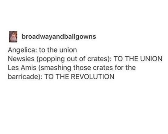 THEY'RE GONNA DAMN WELL PAY! I love newsies and Hamilton, and really have to try out Les Mis soon.