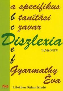 Marci fejlesztő és kreatív oldala: Dr Gyarmathy Éva Diszlexia-A specifikus tanulási zavar