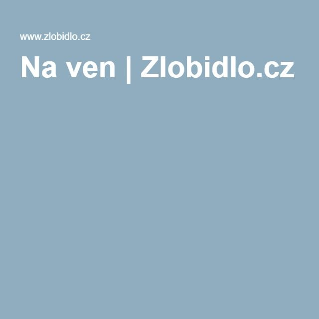 Na ven | Zlobidlo.cz