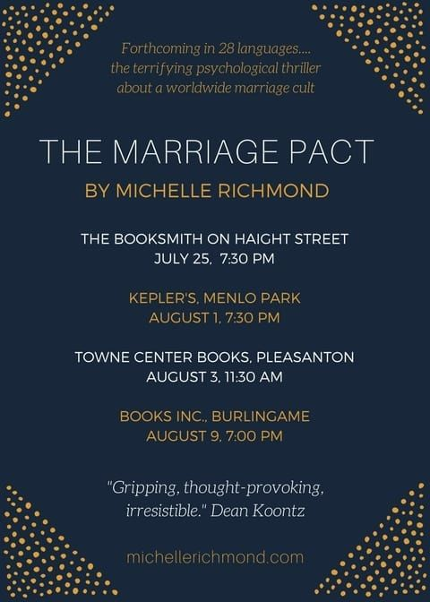 """""""The Marriage Pact is a tense, twisting, quirky novel of growing dread...Gripping, thought-provoking, and irresistible."""" ~Dean Koontz - Michelle Richmond"""