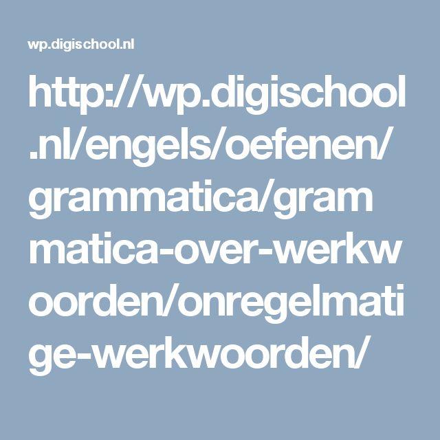http://wp.digischool.nl/engels/oefenen/grammatica/grammatica-over-werkwoorden/onregelmatige-werkwoorden/