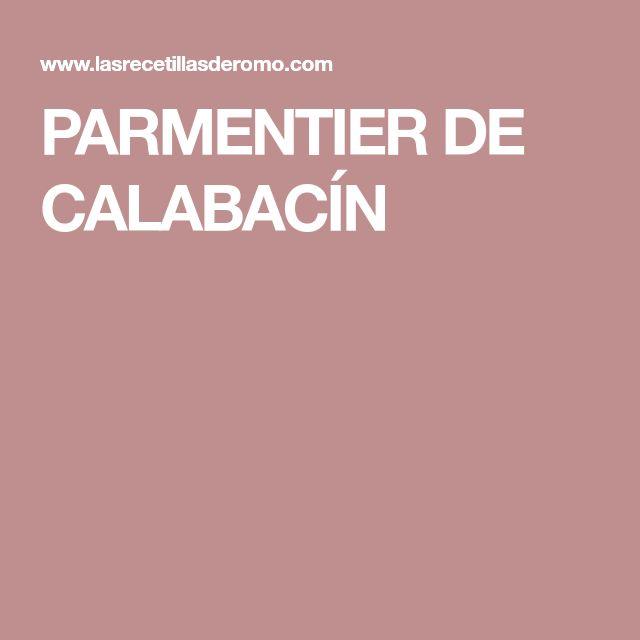 PARMENTIER DE CALABACÍN
