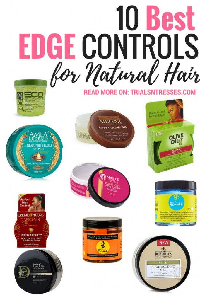 Top 10 Best Edge Controls For Natural Hair Natural Hair
