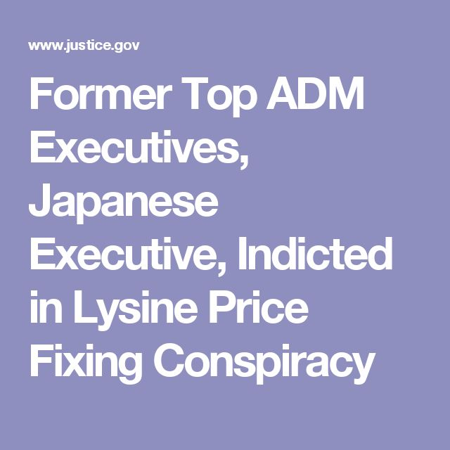 Former Top ADM Executives, Japanese Executive, Indicted in Lysine Price Fixing Conspiracy