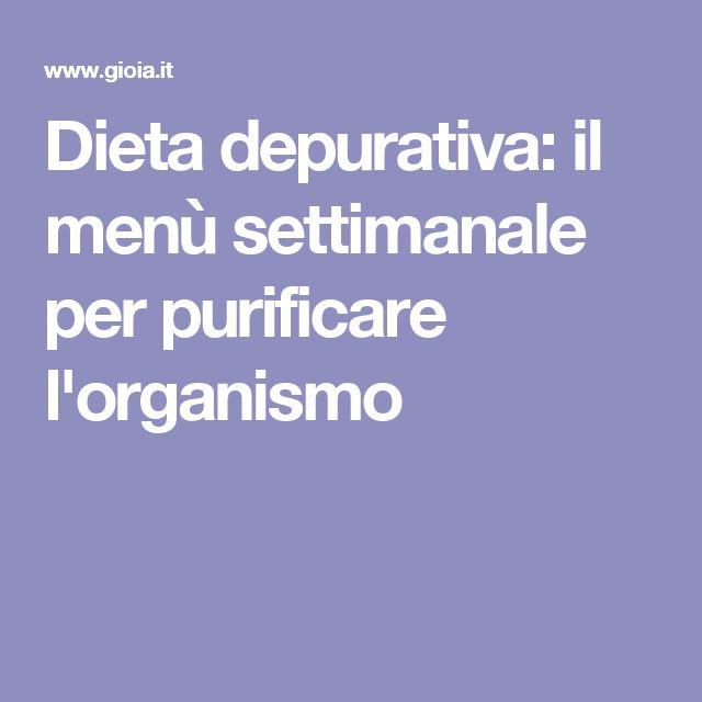 Dieta depurativa: il menù settimanale per purificare l'organismo